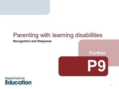 Recognition and Response Further Parenting with learning disabilities 1 P9 Further.