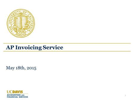 AP Invoicing Service May 18th, 2015 1. Mission and Vision Mission Develop a new service team responsible for the intake and processing of vendor invoices.