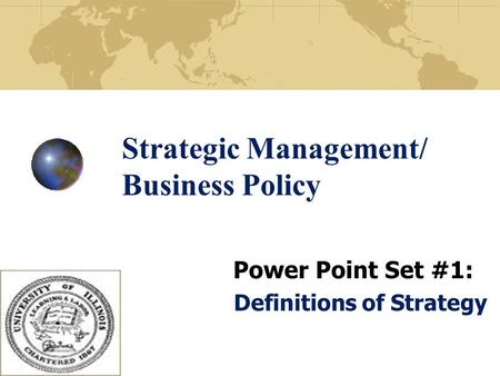 Strategic Management/ Business Policy Power Point Set #1: Definitions of Strategy.