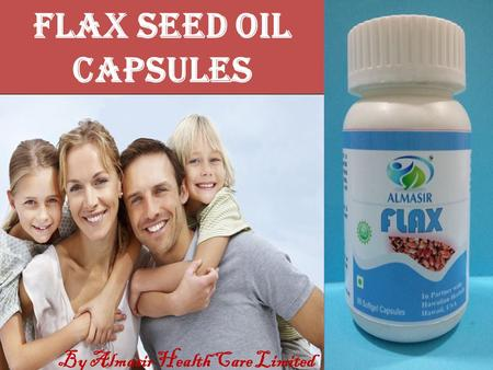 Flax seed OIL capsules By Almasir Health Care Limited.