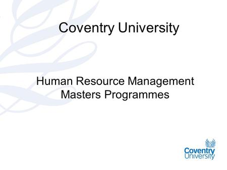 Coventry University Human Resource Management Masters Programmes.