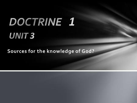 Sources for the knowledge of God?. Unit 2 Recap The Gospel way of knowing God: G…… R…… A….. C….. E…..
