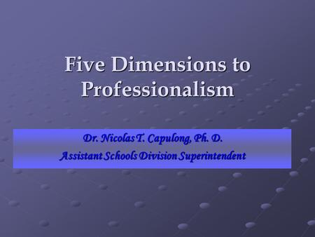 Five Dimensions to Professionalism