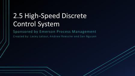 2.5 High-Speed Discrete Control System