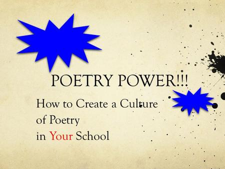POETRY POWER!!! How to Create a Culture of Poetry in Your School.