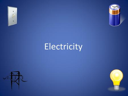 Electricity. Electricity is very important in our lives. We would find it very hard to do without it. There are so many things in our homes that are powered.