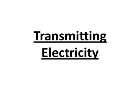 Transmitting Electricity