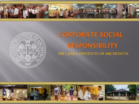 CORPORATE SOCIAL RESPONSIBILITY SRI LANKA INSTITUTE OF ARCHITECTS.