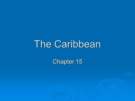 The Caribbean Chapter 15. Lesson 1 Objectives  Find out how Cuba's history led to thousands of Cubans leaving their homeland.  Discover how Cuban exiles.