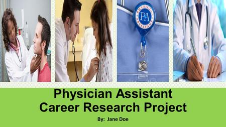 Physician Assistant Career Research Project
