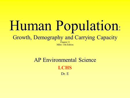 environmental science human demography Population policy should also recognize the role played by human beings in   into a broader social science perspective on environment and development,.