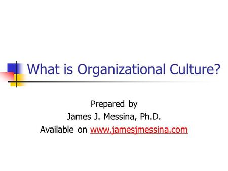 What is Organizational Culture?