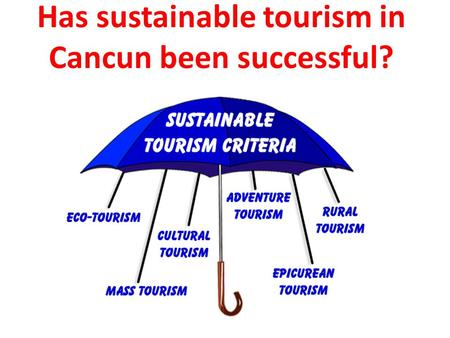 Has sustainable tourism in Cancun been successful?
