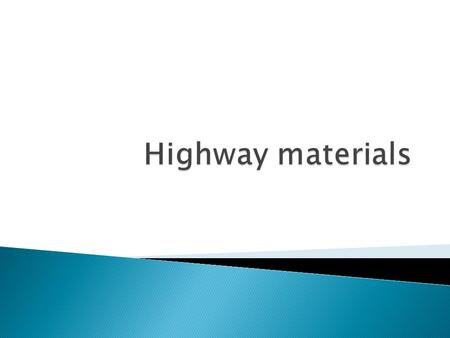 Basic road construction materials includes  soils,  aggregates,  bitumen and  Portland cement.
