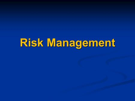 Risk Management. RISK RISK = the probability and severity of loss linked to hazards. RISK = the probability and severity of loss linked to hazards. The.