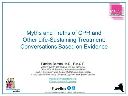 1 Myths and Truths of CPR and Other Life-Sustaining Treatment: Conversations Based on Evidence A nonprofit independent licensee of the BlueCross BlueShield.