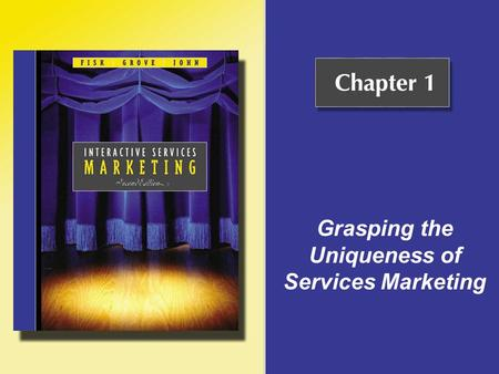 Grasping the Uniqueness of Services Marketing