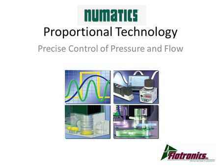 Proportional Technology Precise Control of Pressure and Flow.