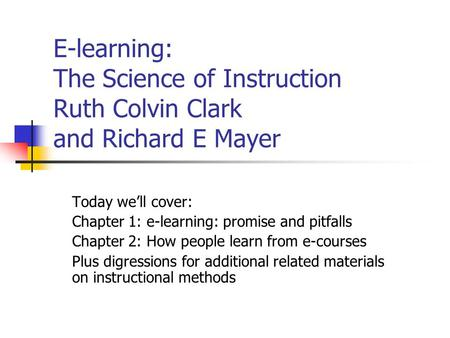 Today we'll cover: Chapter 1: e-learning: promise and pitfalls