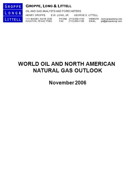 WORLD OIL AND NORTH AMERICAN NATURAL GAS OUTLOOK November 2006.