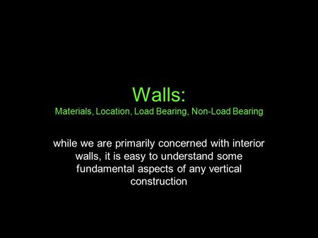 Walls: Materials, Location, Load Bearing, Non-Load Bearing
