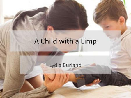 A Child with a Limp Lydia Burland.