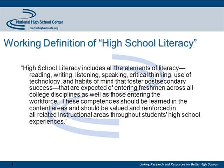 "1 Working Definition of ""High School Literacy"" Working Definition of ""High School Literacy"" ""High School Literacy includes all the elements of literacy—"