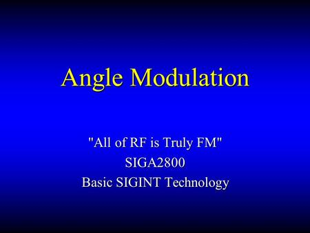 All of RF is Truly FM SIGA2800 Basic SIGINT Technology
