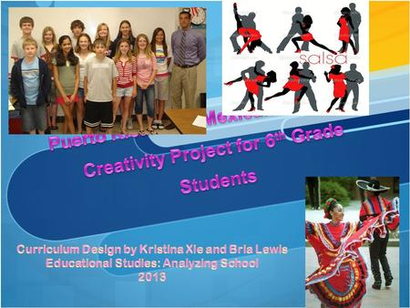 Topic Overview The Puerto Rican and Mexican Dance and Creativity Project will serve to help students learn and practice traditional salsa and Mexican.
