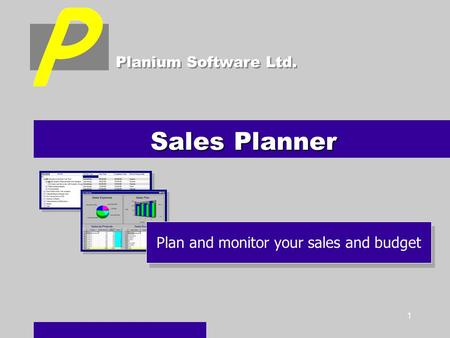 1 Sales Planner Planium Software Ltd. Plan and monitor your sales and budget.