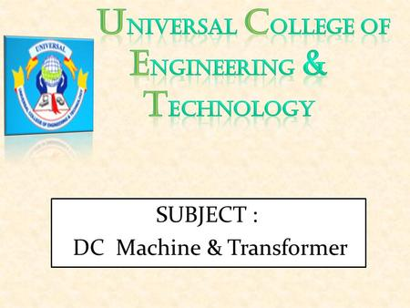 SUBJECT : DC Machine & Transformer