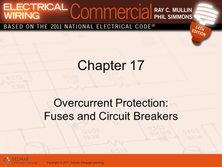 Chapter 17 Overcurrent Protection: Fuses and Circuit Breakers.