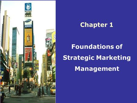 Chapter 1 Foundations of Strategic Marketing Management.
