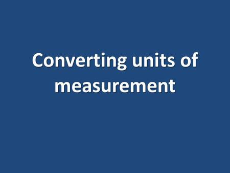Converting units of measurement. Length Length is measured in linear units e.g. millimetres, centimetres, metres, kilometres.