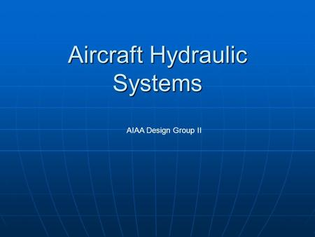 Aircraft Hydraulic Systems AIAA Design Group II. Basic Hydraulic System Reference:  A valve is opened, the hydraulic.