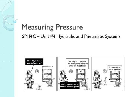 SPH4C – Unit #4 Hydraulic and Pneumatic Systems