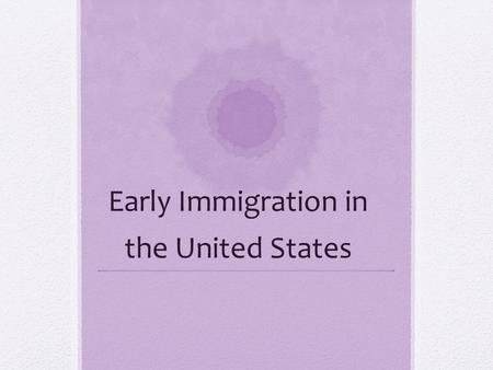 Early Immigration in the United States