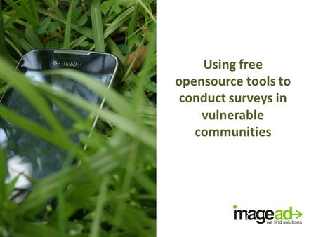 Using free opensource tools to conduct surveys in vulnerable communities.