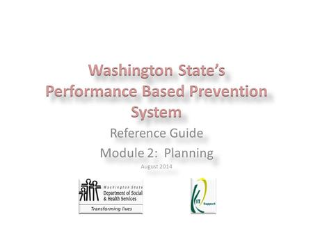 Reference Guide Module 2: Planning August 2014 Reference Guide Module 2: Planning August 2014.