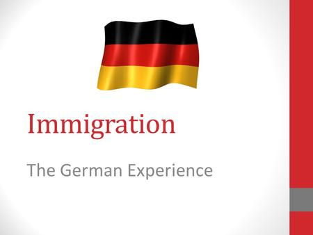 Immigration The German Experience. Where is Germany?