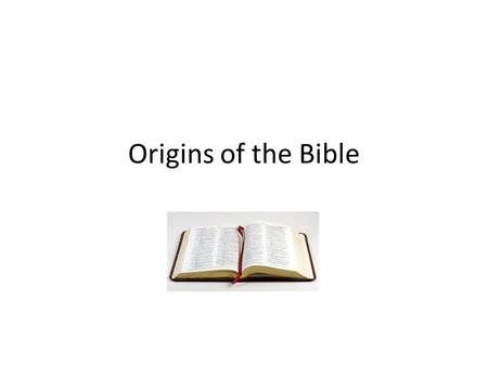 Origins of the Bible.