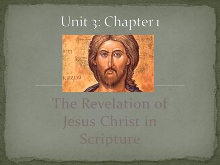 "The Revelation of Jesus Christ in Scripture. What does revelation mean? What does it mean to say God ""reveals"" Himself to us?"
