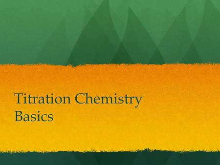 Titration Chemistry Basics. Titration Lab technique commonly utilized to determine an UNKNOWN concentration of a chemical compound with a KNOWN concentration.