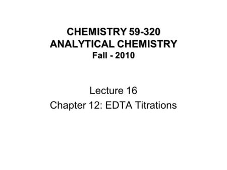 CHEMISTRY ANALYTICAL CHEMISTRY Fall