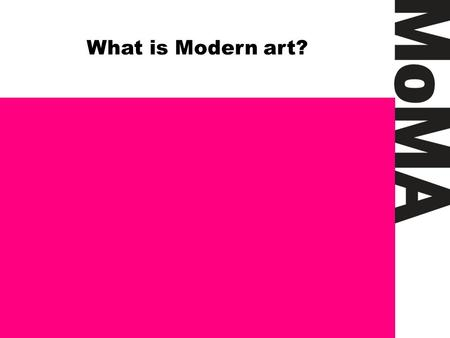 What is Modern art?.