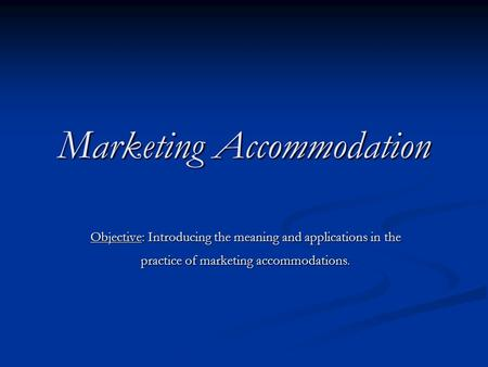 Marketing Accommodation