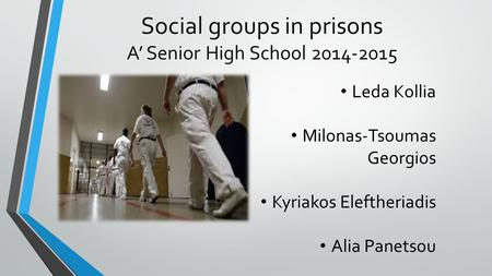 Social groups in prisons A' Senior High School