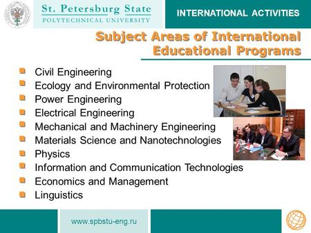 Www.spbstu-eng.ru Subject Areas of International Educational Programs Subject Areas of International Educational Programs Civil Engineering Ecology and.
