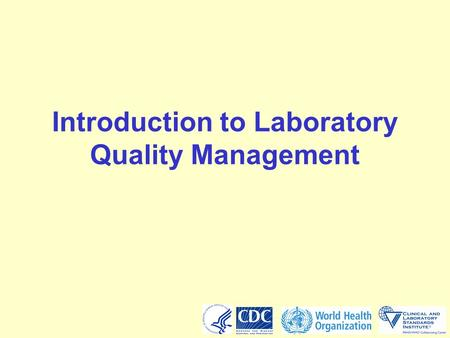 Introduction to Laboratory Quality Management. 2 At the end of this activity, you will be able to:  Relate the importance of a laboratory quality system.