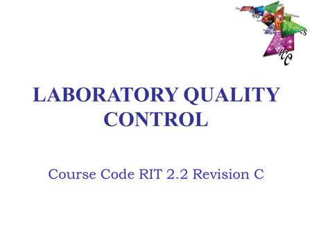 LABORATORY QUALITY CONTROL Course Code RIT 2.2 Revision C.